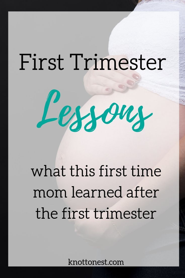 First trimester lessons learned from a first time mom