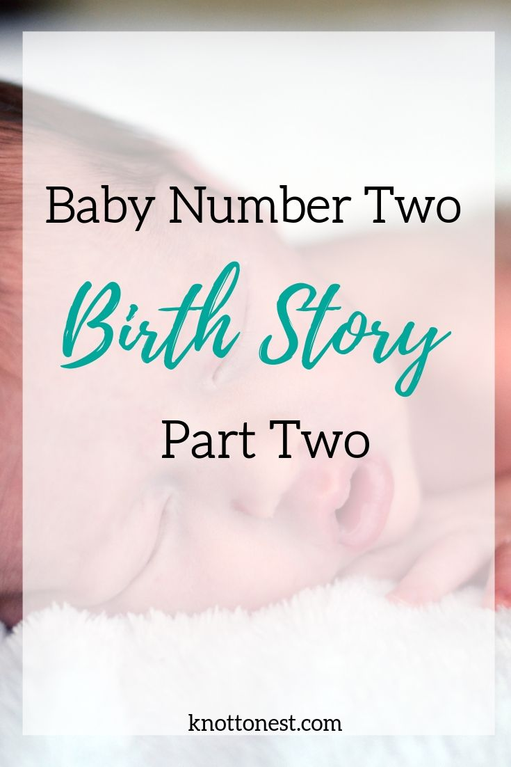 birth story part two