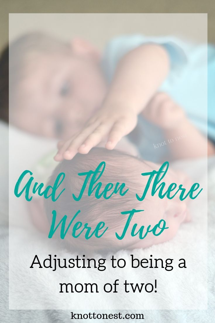 Adjusting to life with two little ones. Becoming a mom of two
