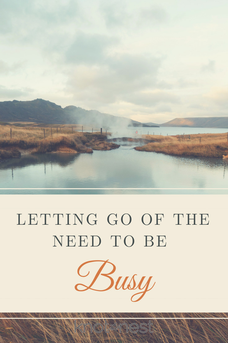 Letting go of the need to be busy